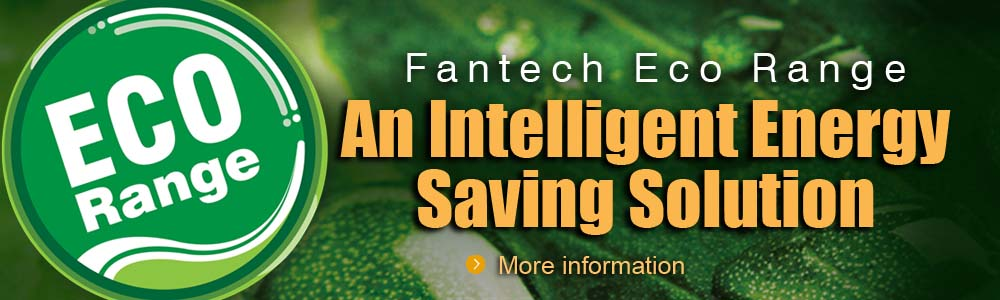 Fantech EcoTechRange - Energy efficient ventilation solutions - commercial fans, domestic fans, industrial fans